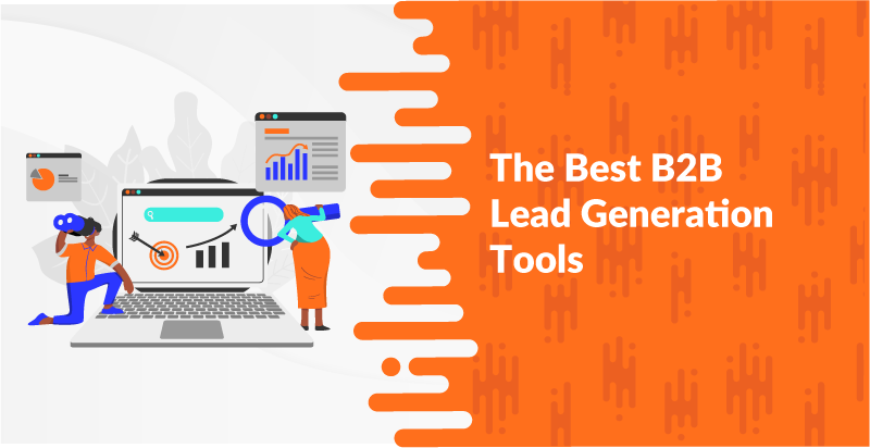 The Best B2B Lead Generation Tools for the B2B Buying Process