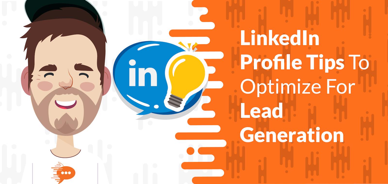 5 LinkedIn Profile Tips To Optimize For Lead Generation