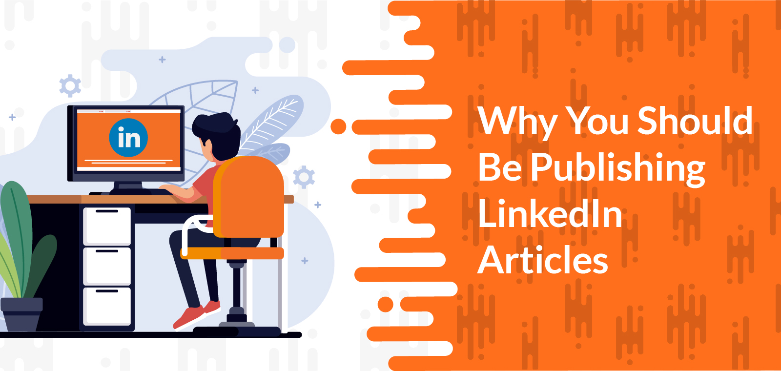 Why You Should Be Publishing LinkedIn Articles