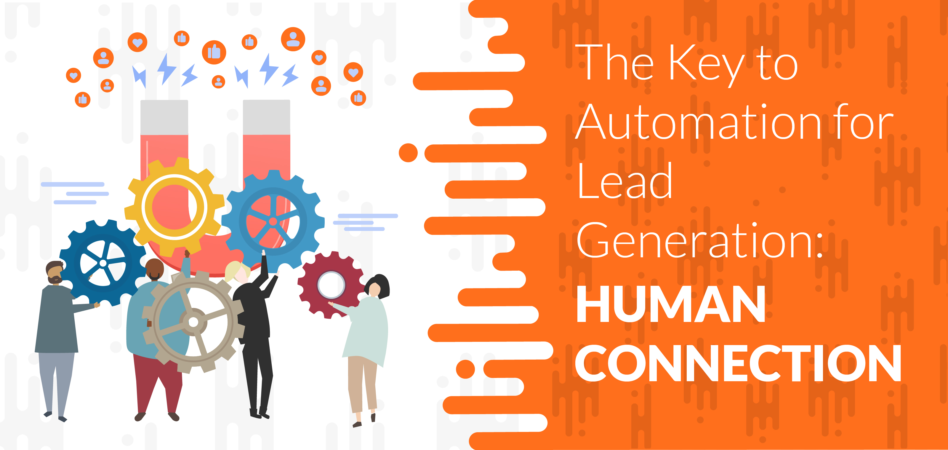 The Key to Automation for Lead Generation: Human Connection